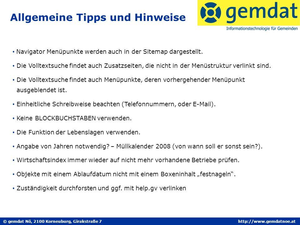 © gemdat Nö, 2100 Korneuburg, Girakstraße 7http://www.gemdatnoe.at Allgemeine Tipps und Hinweise Navigator Menüpunkte werden auch in der Sitemap dargestellt.