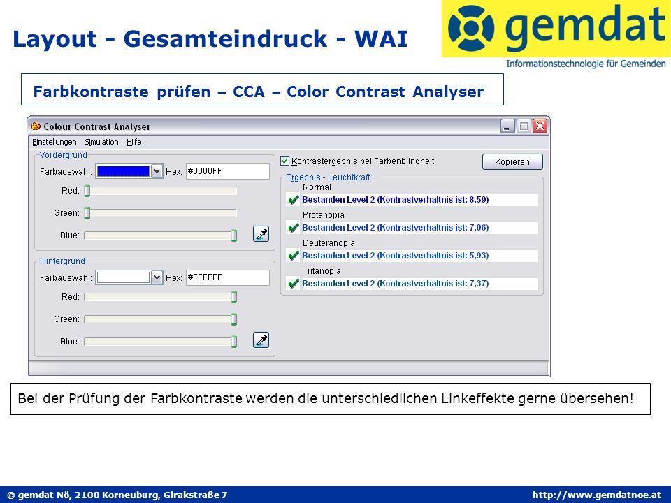 © gemdat Nö, 2100 Korneuburg, Girakstraße 7http://www.gemdatnoe.at Layout - Gesamteindruck - WAI Farbkontraste prüfen – CCA – Color Contrast Analyser