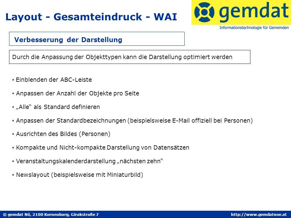 © gemdat Nö, 2100 Korneuburg, Girakstraße 7http://www.gemdatnoe.at Layout - Gesamteindruck - WAI Verbesserung der Darstellung Durch die Anpassung der