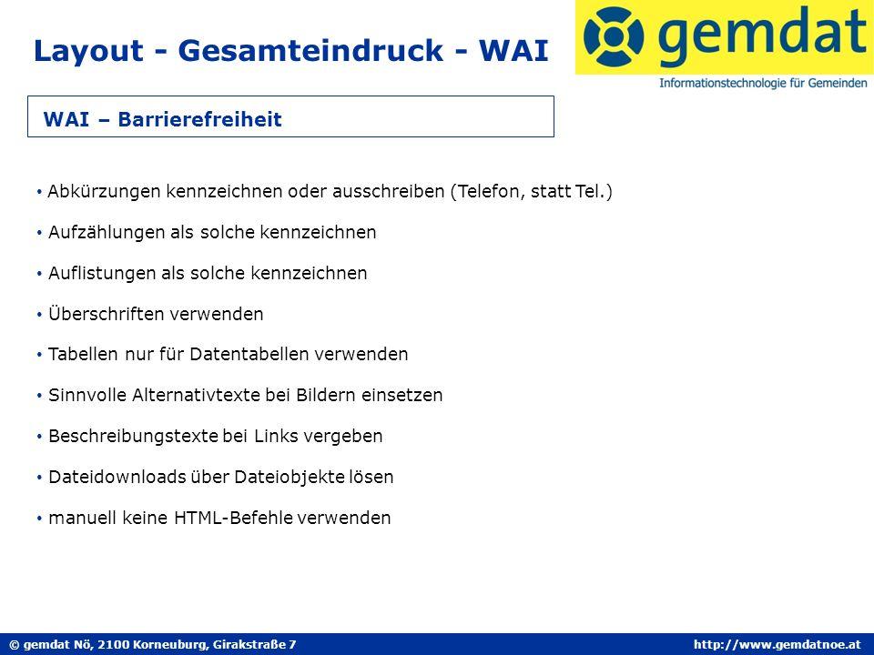© gemdat Nö, 2100 Korneuburg, Girakstraße 7http://www.gemdatnoe.at Layout - Gesamteindruck - WAI WAI – Barrierefreiheit Abkürzungen kennzeichnen oder
