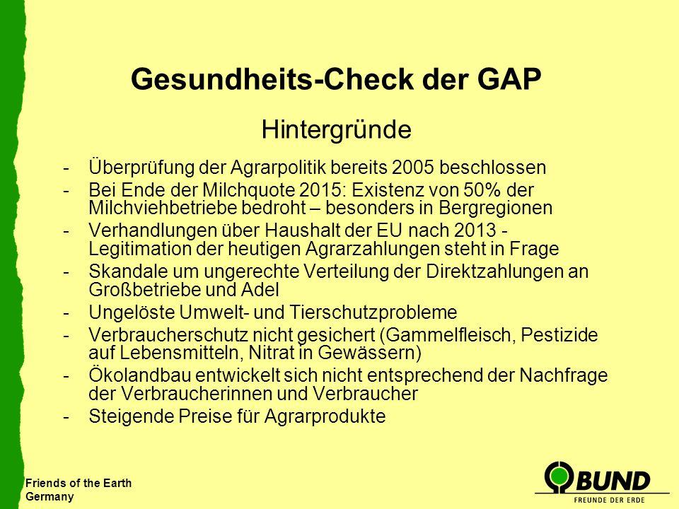 Friends of the Earth Germany Gesundheits-Check der GAP Hintergründe -Überprüfung der Agrarpolitik bereits 2005 beschlossen -Bei Ende der Milchquote 20