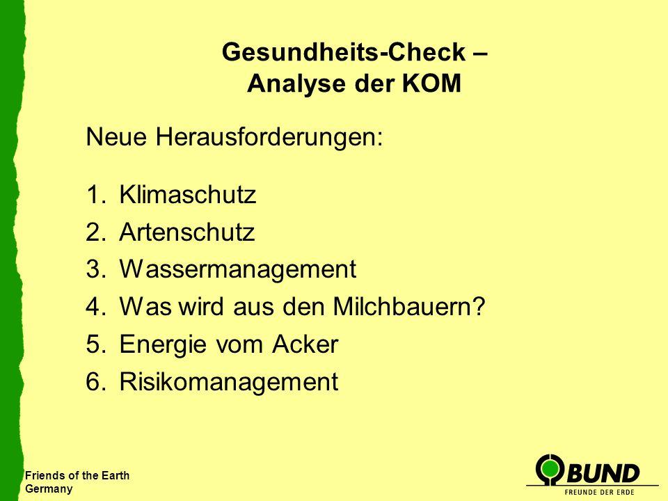 Friends of the Earth Germany Gesundheits-Check – Analyse der KOM Neue Herausforderungen: 1.Klimaschutz 2.Artenschutz 3.Wassermanagement 4.Was wird aus