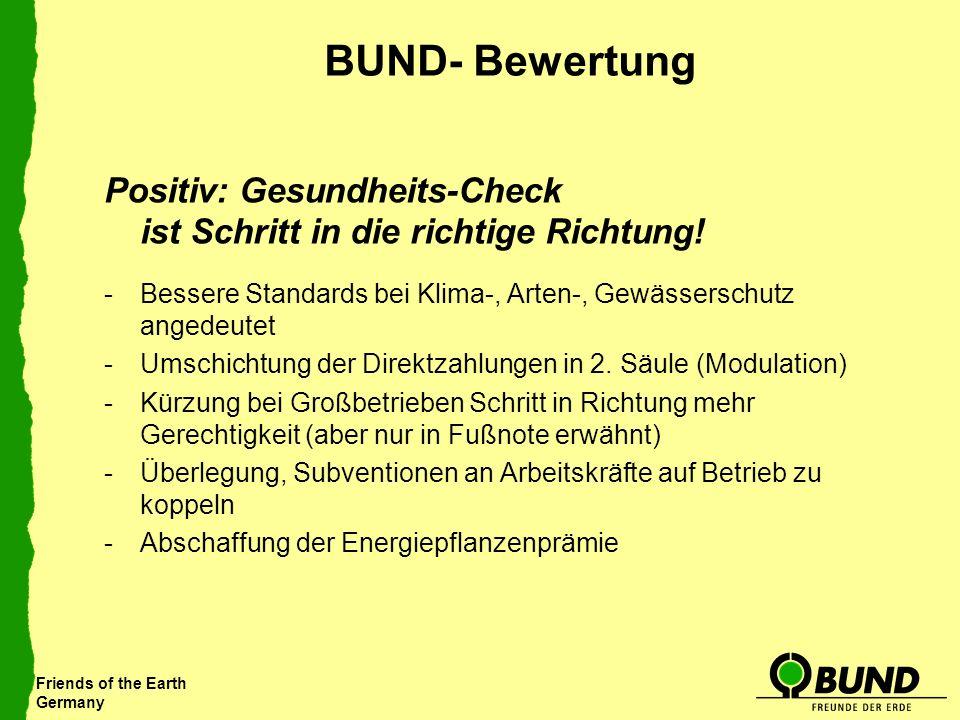 Friends of the Earth Germany BUND- Bewertung Positiv: Gesundheits-Check ist Schritt in die richtige Richtung! -Bessere Standards bei Klima-, Arten-, G