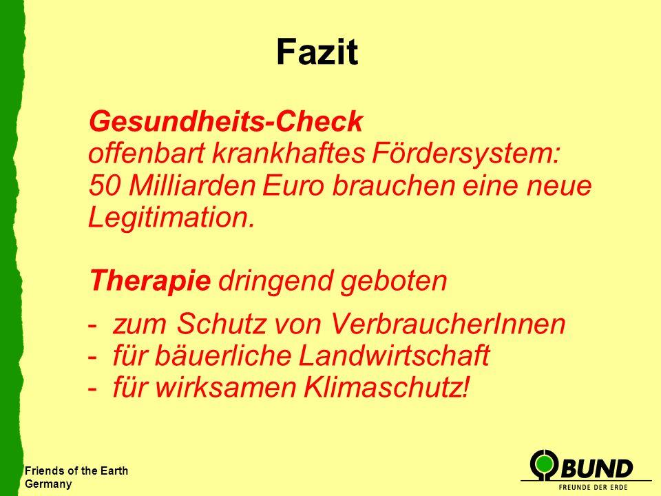 Friends of the Earth Germany Fazit Gesundheits-Check offenbart krankhaftes Fördersystem: 50 Milliarden Euro brauchen eine neue Legitimation. Therapie