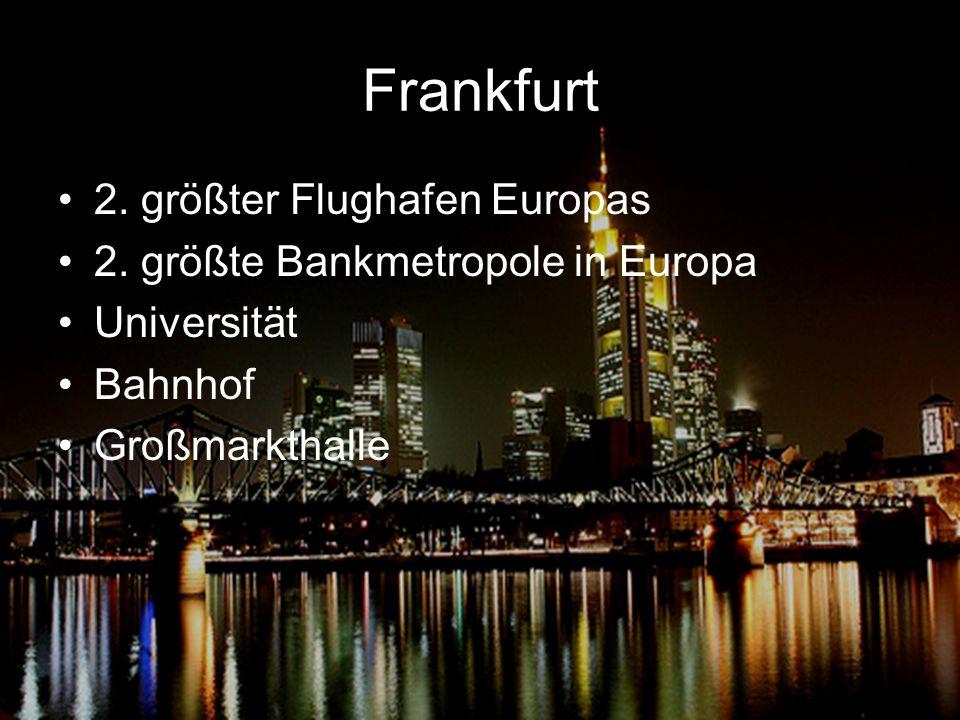 Frankfurt 2.größter Flughafen Europas 2.
