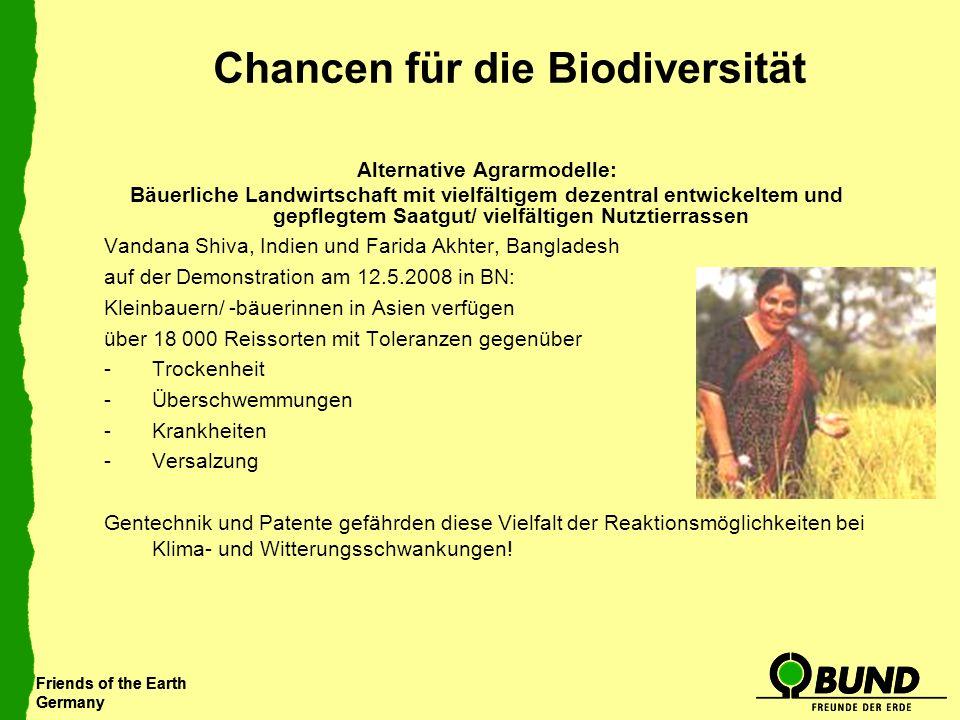 Friends of the Earth Germany Friends of the Earth Germany Chancen für die Biodiversität Alternative Agrarmodelle: Bäuerliche Landwirtschaft mit vielfä