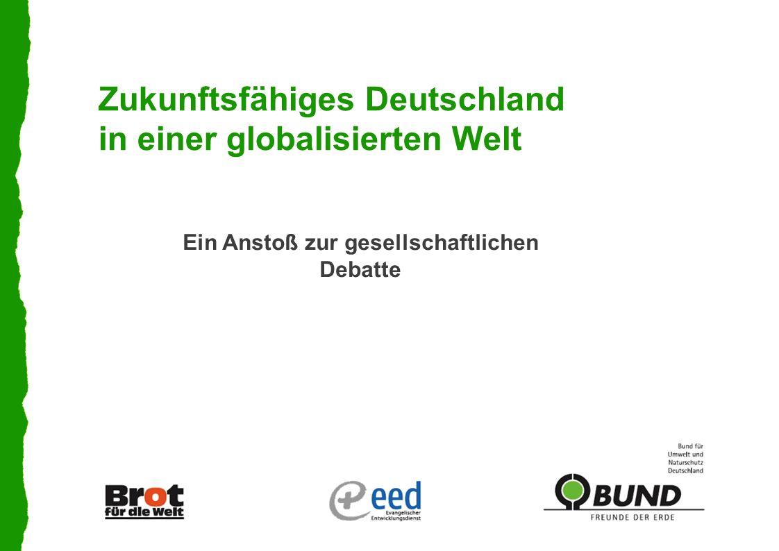 Zukunftsfähiges Deutschland in einer globalisierten Welt Ein Anstoß zur gesellschaftlichen Debatte