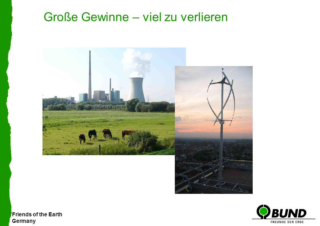Friends of the Earth Germany Große Gewinne – viel zu verlieren
