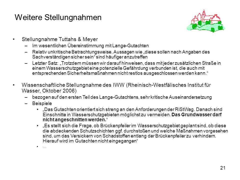 21 Weitere Stellungnahmen Stellungnahme Tuttahs & Meyer –Im wesentlichen Übereinstimmung mit Lange-Gutachten –Relativ unkritische Betrachtungsweise, A