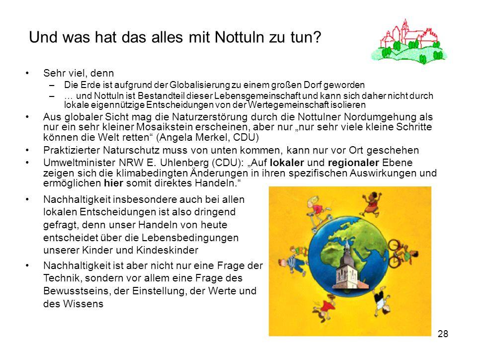 28 Und was hat das alles mit Nottuln zu tun? Sehr viel, denn –Die Erde ist aufgrund der Globalisierung zu einem großen Dorf geworden –… und Nottuln is