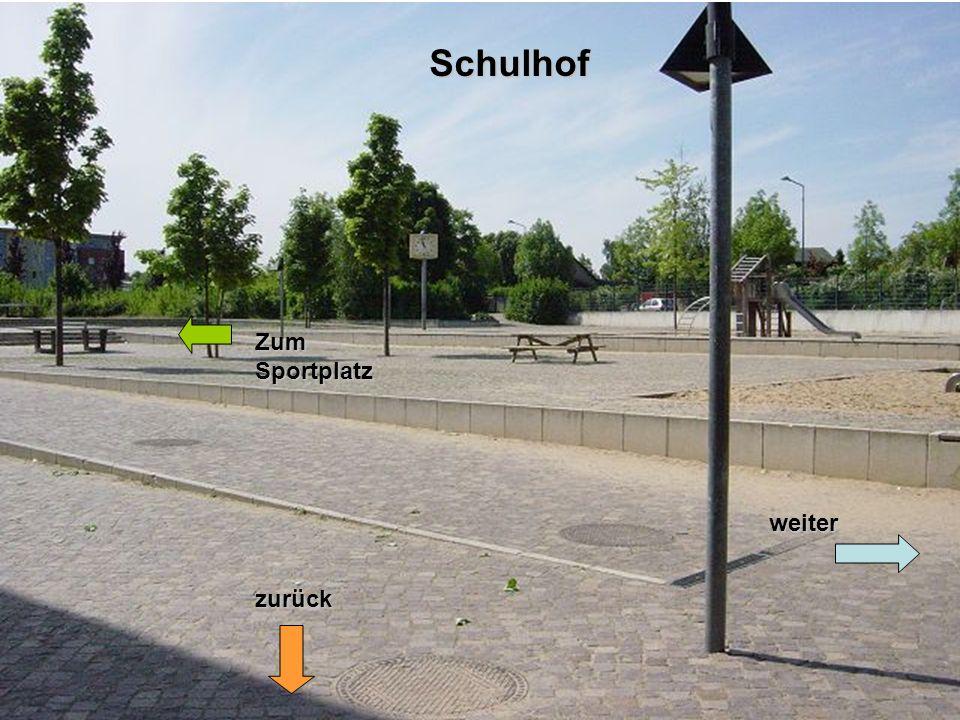 zurück weiter Zum Sportplatz Schulhof