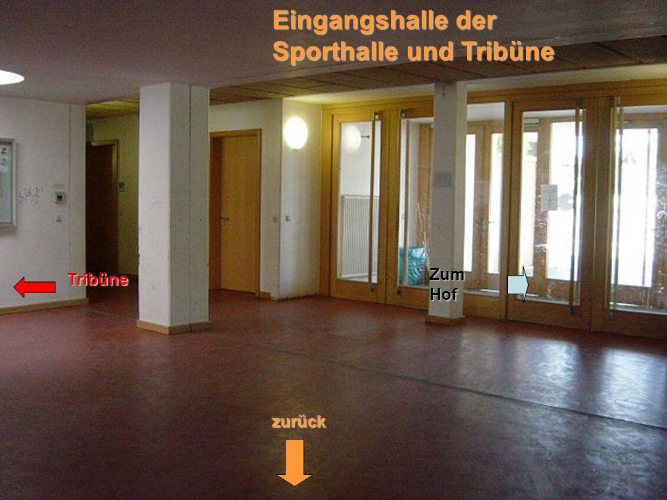 Eingangshalle der Sporthalle und Tribüne Zum Hof Tribüne zurück