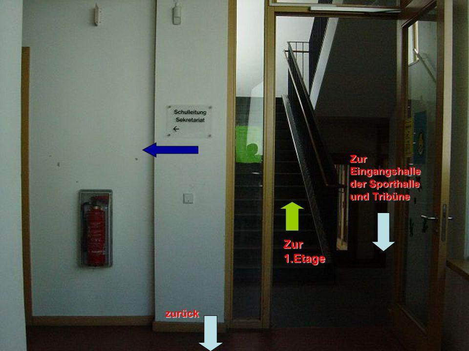zurück Zur 1.Etage Zur Eingangshalle der Sporthalle und Tribüne