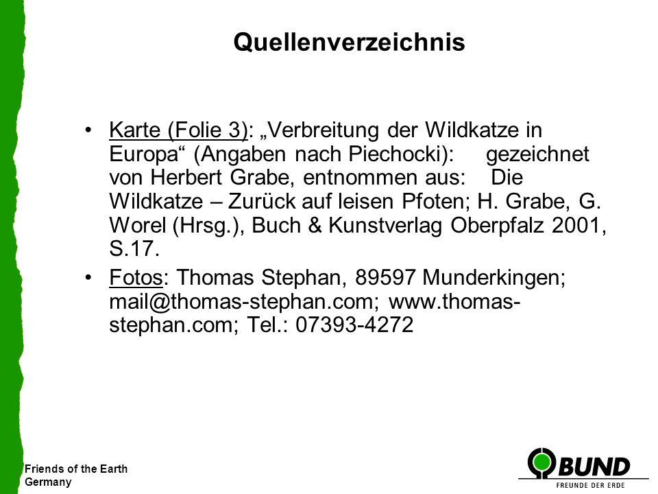 Friends of the Earth Germany Quellenverzeichnis Karte (Folie 3): Verbreitung der Wildkatze in Europa (Angaben nach Piechocki): gezeichnet von Herbert
