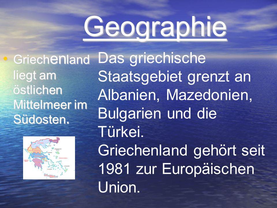 Geographie Geographie Griech en land liegt am östlichen Mittelmeer im Südosten. Griech en land liegt am östlichen Mittelmeer im Südosten. Das griechis
