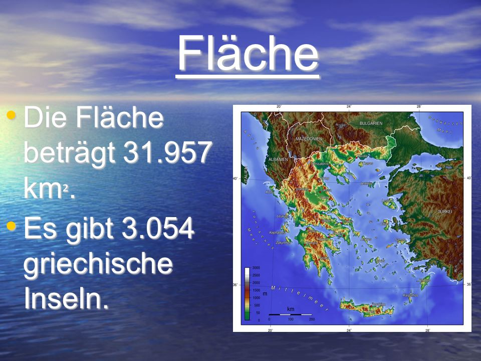 Fläche Fläche Die Fläche beträgt 31.957 km ². Die Fläche beträgt 31.957 km ². Es gibt 3.054 griechische Inseln. Es gibt 3.054 griechische Inseln.