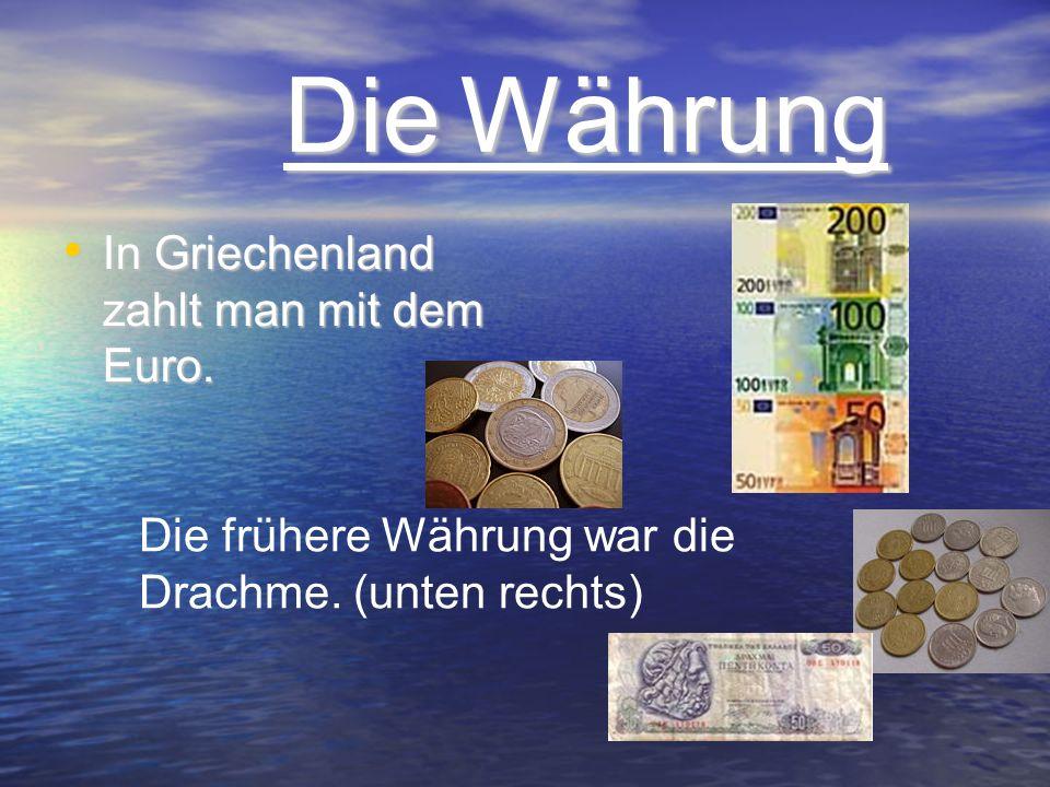 Die Währung Die Währung In Griechenland zahlt man mit dem Euro. In Griechenland zahlt man mit dem Euro. Die frühere Währung war die Drachme. (unten re