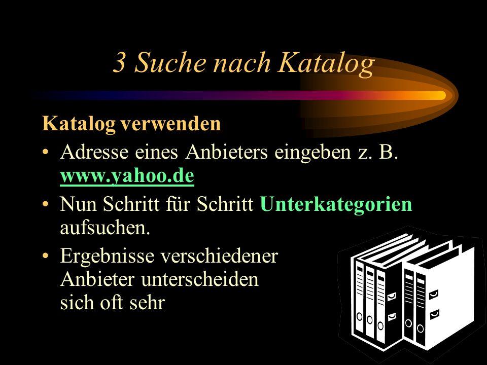 2 Zum Verständnis von Katalogen und Suchmaschinen Kataloge sind geordnete Sammlungen von web-Adressen Suchmaschinen