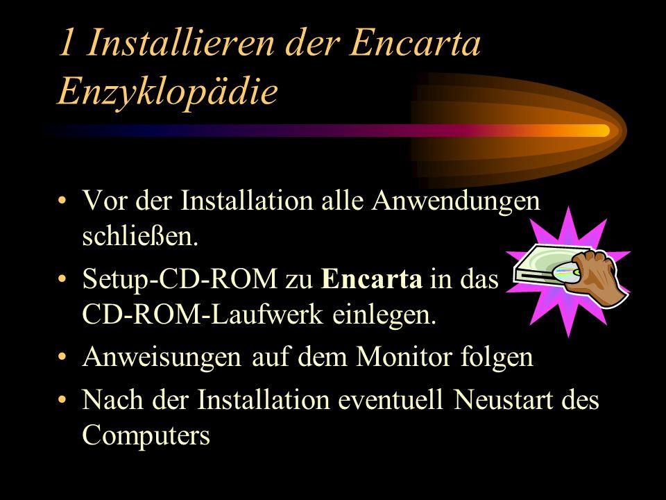1 Installieren der Encarta Enzyklopädie Vor der Installation alle Anwendungen schließen.
