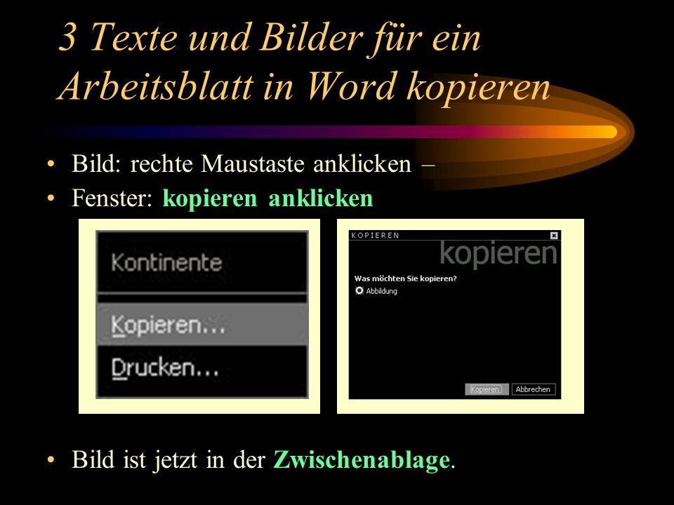 3 Texte und Bilder für ein Arbeitsblatt in Word kopieren Bild: rechte Maustaste anklicken – Fenster: kopieren anklicken Bild ist jetzt in der Zwischenablage.