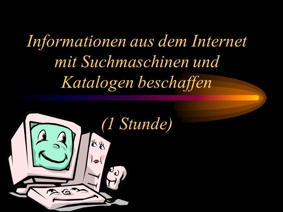 Informationen aus dem Internet mit Suchmaschinen und Katalogen beschaffen (1 Stunde)