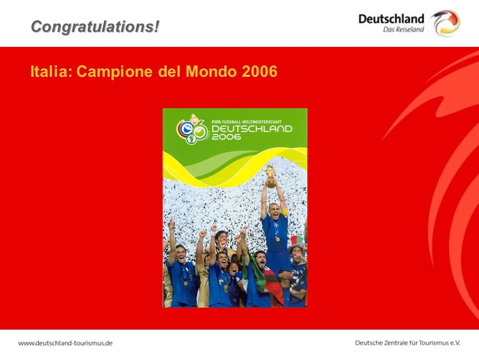 Italia: Campione del Mondo 2006 Congratulations! Congratulations!