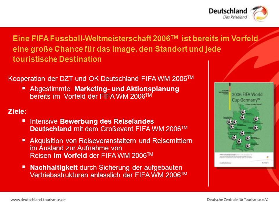 Eine FIFA Fussball-Weltmeisterschaft 2006 TM ist bereits im Vorfeld eine große Chance für das Image, den Standort und jede touristische Destination Ko
