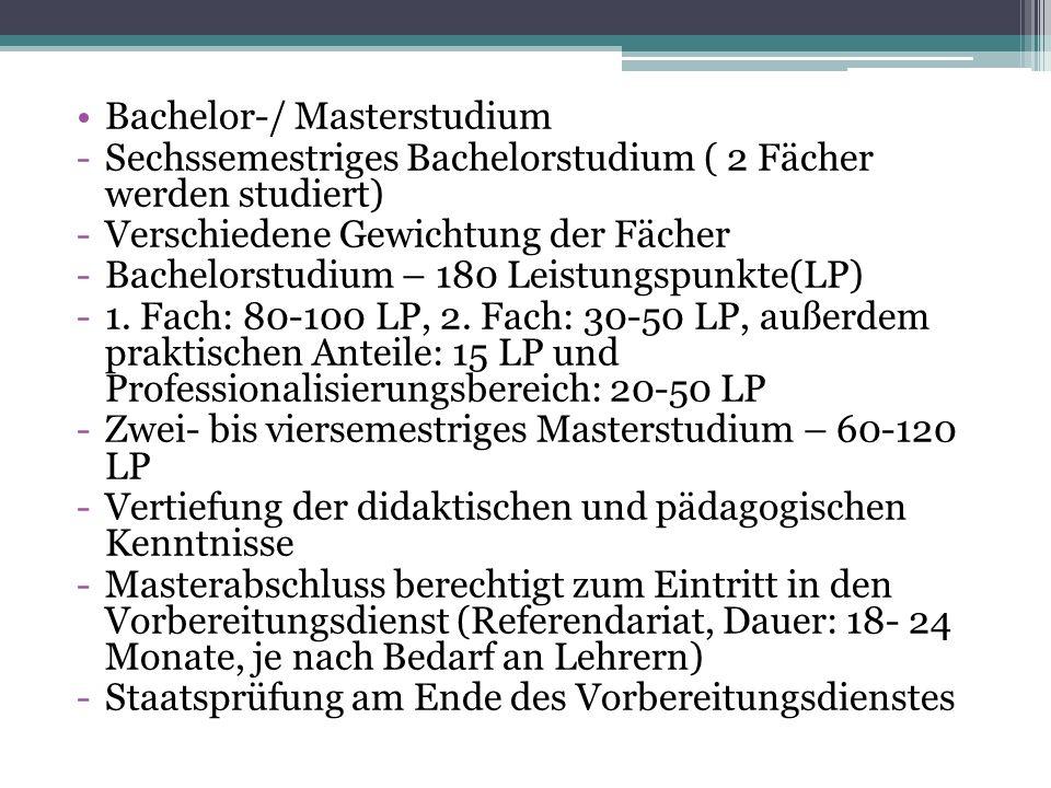 Bachelor-/ Masterstudium -Sechssemestriges Bachelorstudium ( 2 Fächer werden studiert) -Verschiedene Gewichtung der Fächer -Bachelorstudium – 180 Leis