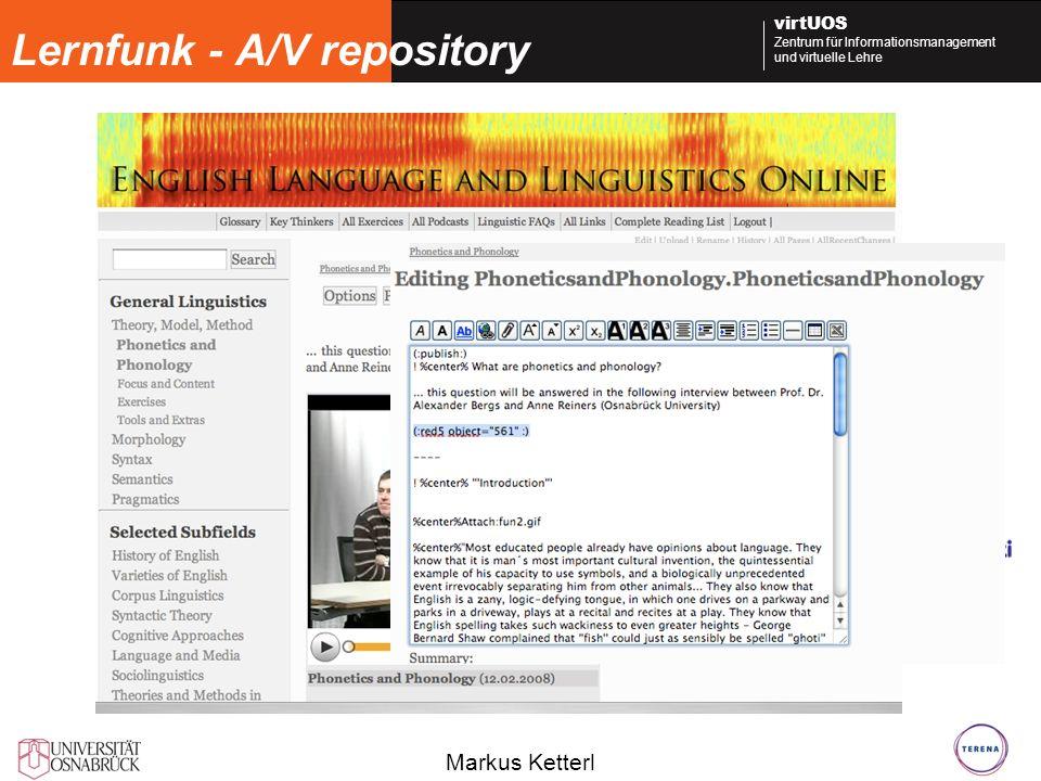Markus Ketterl virtUOS Zentrum für Informationsmanagement und virtuelle Lehre Lernfunk - A/V repository University-Infrasturcture