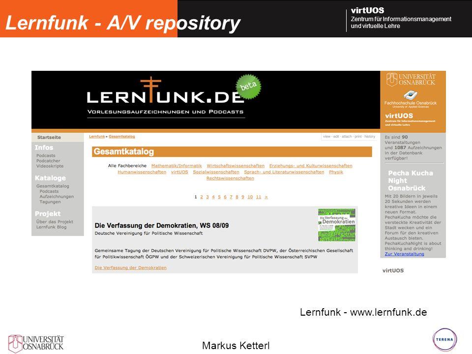 Markus Ketterl virtUOS Zentrum für Informationsmanagement und virtuelle Lehre Lernfunk - A/V repository Lernfunk - www.lernfunk.de