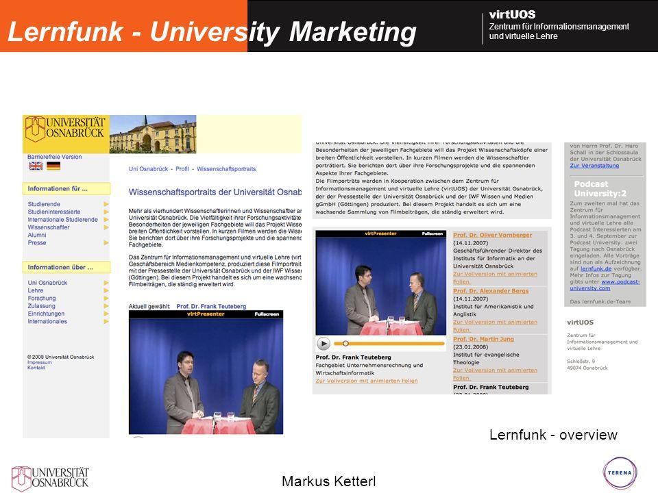 Markus Ketterl virtUOS Zentrum für Informationsmanagement und virtuelle Lehre Lernfunk - University Marketing Lernfunk - overview