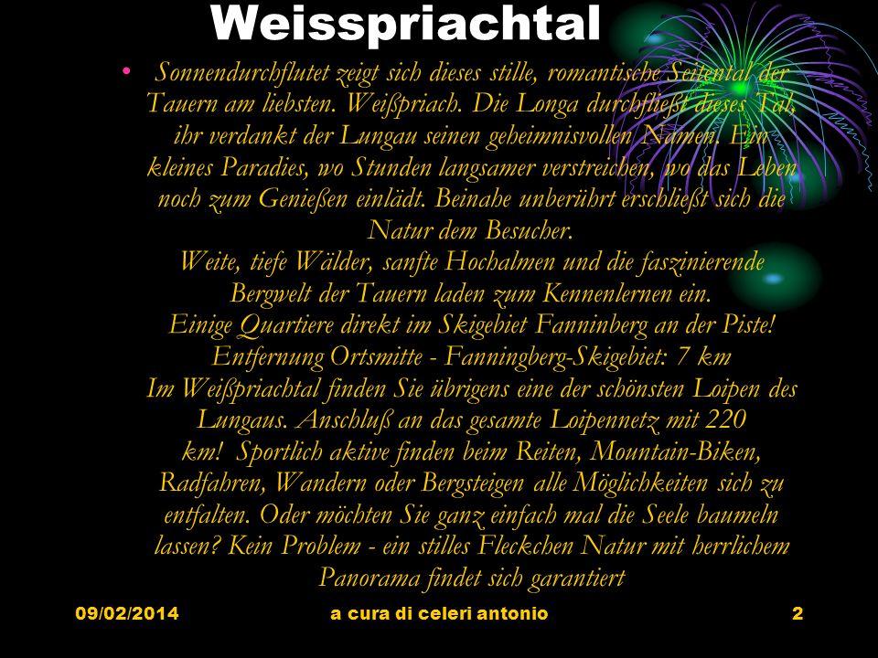 09/02/2014a cura di celeri antonio2 Weisspriachtal Sonnendurchflutet zeigt sich dieses stille, romantische Seitental der Tauern am liebsten.