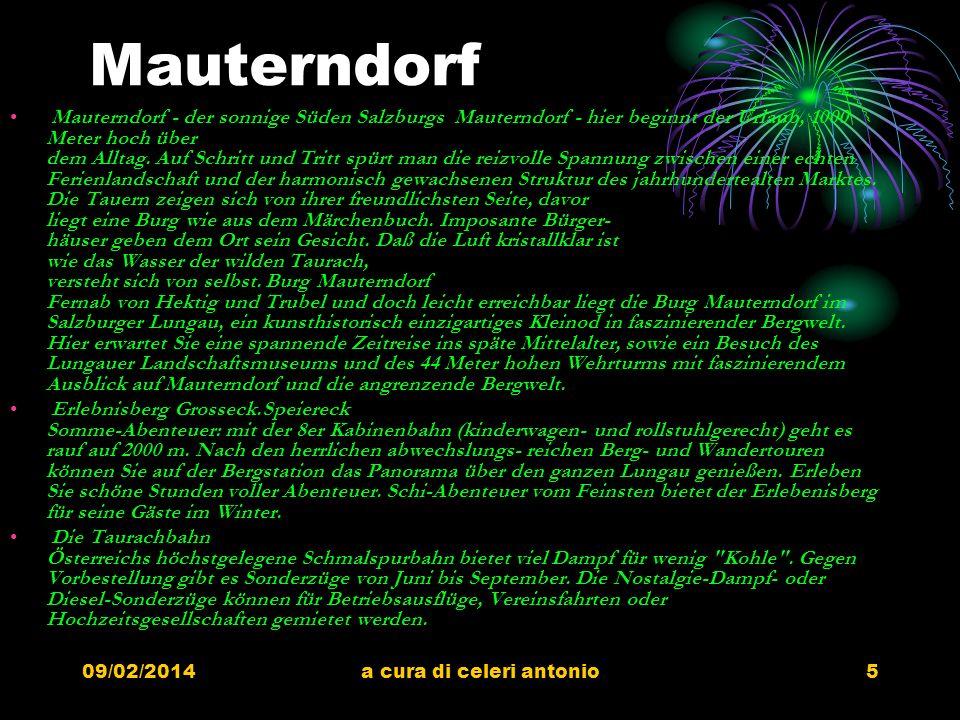 09/02/2014a cura di celeri antonio5 Mauterndorf Mauterndorf - der sonnige Süden Salzburgs Mauterndorf - hier beginnt der Urlaub, 1000 Meter hoch über dem Alltag.