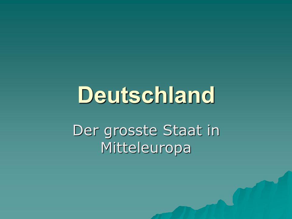 Deutschland Der grosste Staat in Mitteleuropa