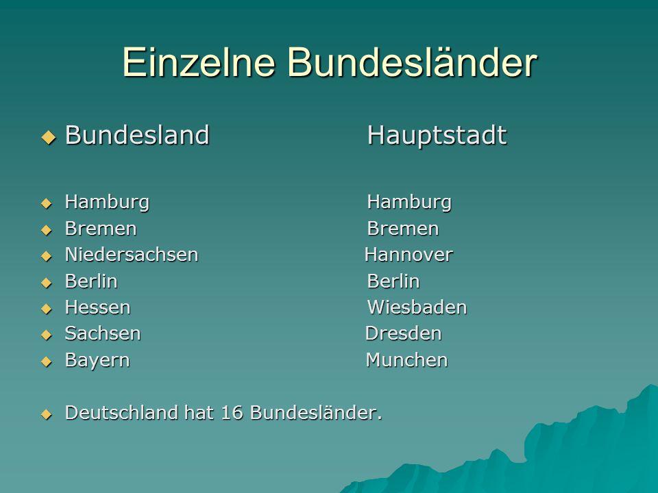 Einzelne Bundesländer Bundesland Hauptstadt Bundesland Hauptstadt Hamburg Hamburg Hamburg Hamburg Bremen Bremen Bremen Bremen Niedersachsen Hannover N