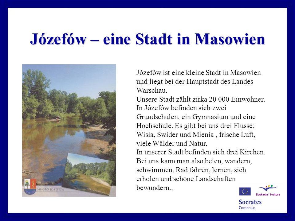 Józefów – eine Stadt in Masowien Józefów ist eine kleine Stadt in Masowien und liegt bei der Hauptstadt des Landes Warschau.