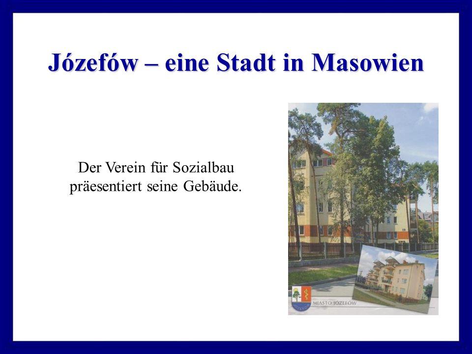 Józefów – eine Stadt in Masowien Der Verein für Sozialbau präesentiert seine Gebäude.