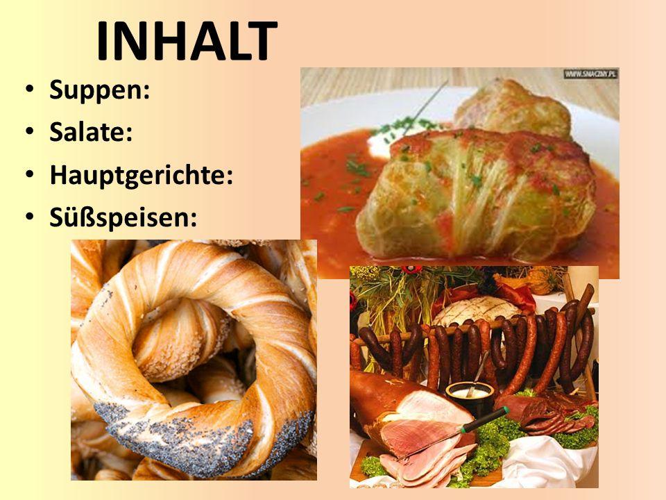 INHALT Suppen: Salate: Hauptgerichte: Süßspeisen: