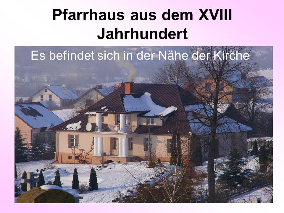 Pfarrhaus aus dem XVIII Jahrhundert Es befindet sich in der Nähe der Kirche