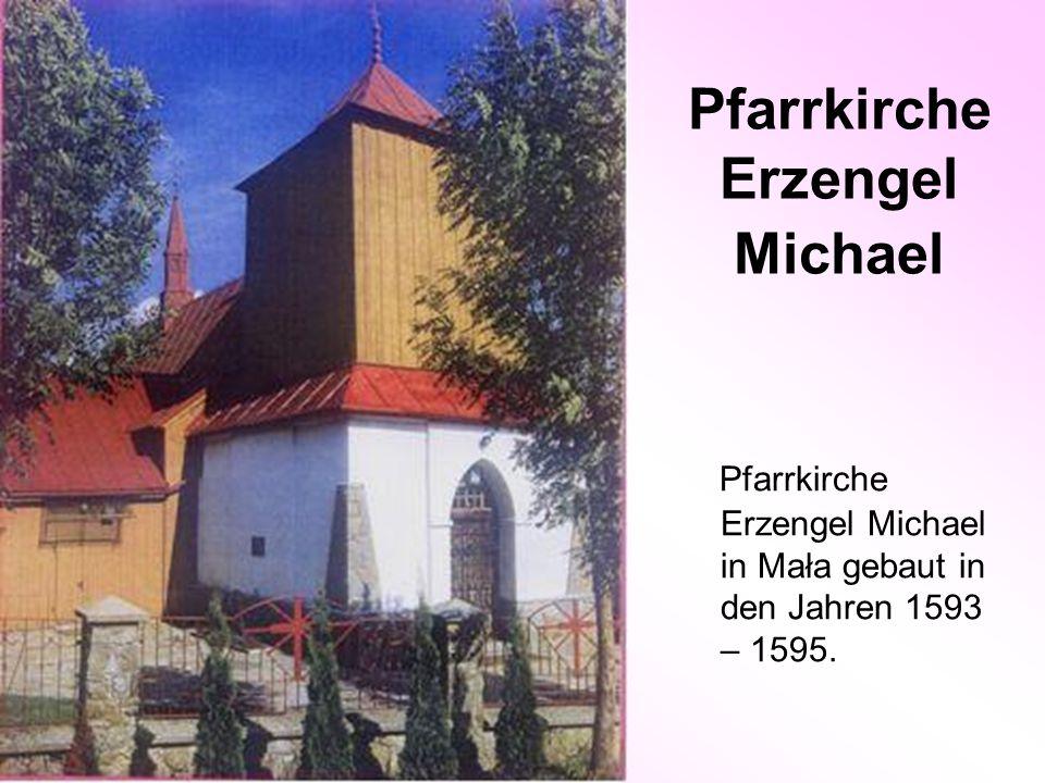 Pfarrkirche Erzengel Michael Pfarrkirche Erzengel Michael in Mała gebaut in den Jahren 1593 – 1595.