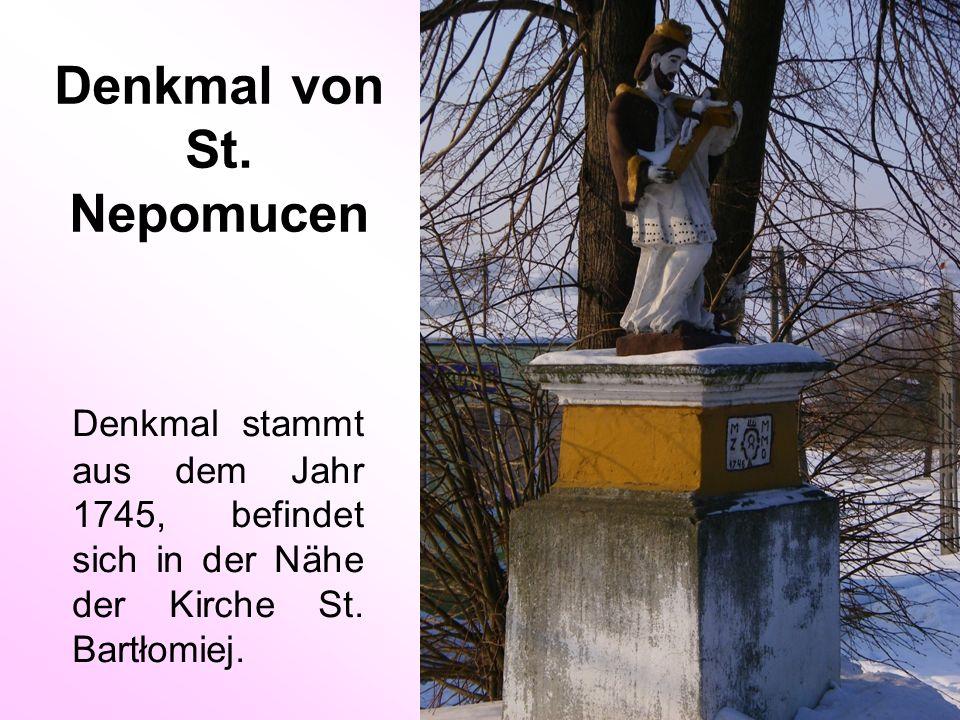 Denkmal von St. Nepomucen Denkmal stammt aus dem Jahr 1745, befindet sich in der Nähe der Kirche St. Bartłomiej.