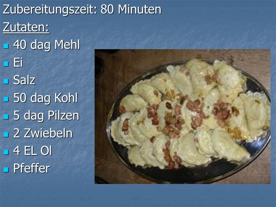Zubereitungszeit: 80 Minuten Zutaten: 40 dag Mehl 40 dag Mehl Ei Ei Salz Salz 50 dag Kohl 50 dag Kohl 5 dag Pilzen 5 dag Pilzen 2 Zwiebeln 2 Zwiebeln