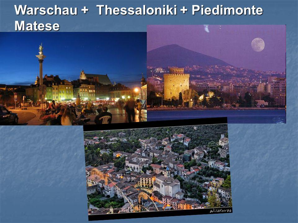 Warschau + Thessaloniki + Piedimonte Matese