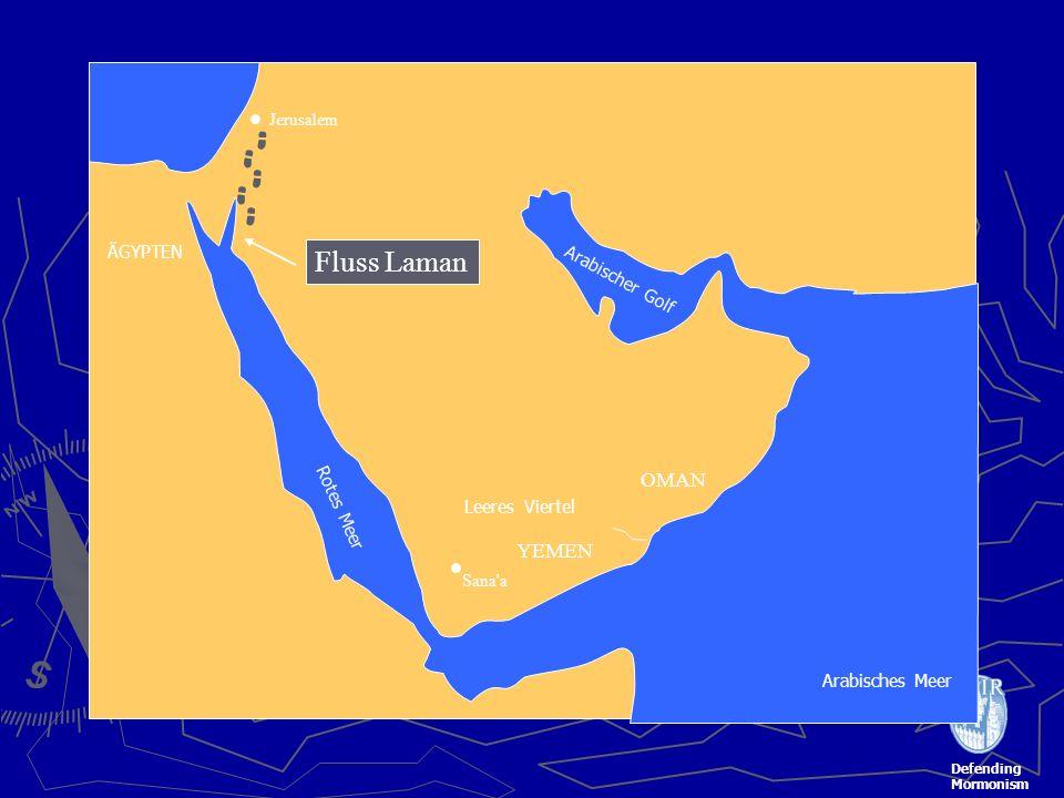 Defending Mormonism ÄGYPTEN OMAN YEMEN Leeres Viertel Jerusalem Sana a Rotes Meer Arabischer Golf Fluss Laman Arabisches Meer