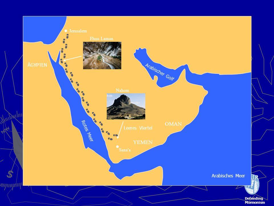 Defending Mormonism ÄGYPTEN OMAN YEMEN Leeres Viertel Jerusalem Sana a Rotes Meer Arabisches Meer Arabischer Golf Nahom Fluss Laman