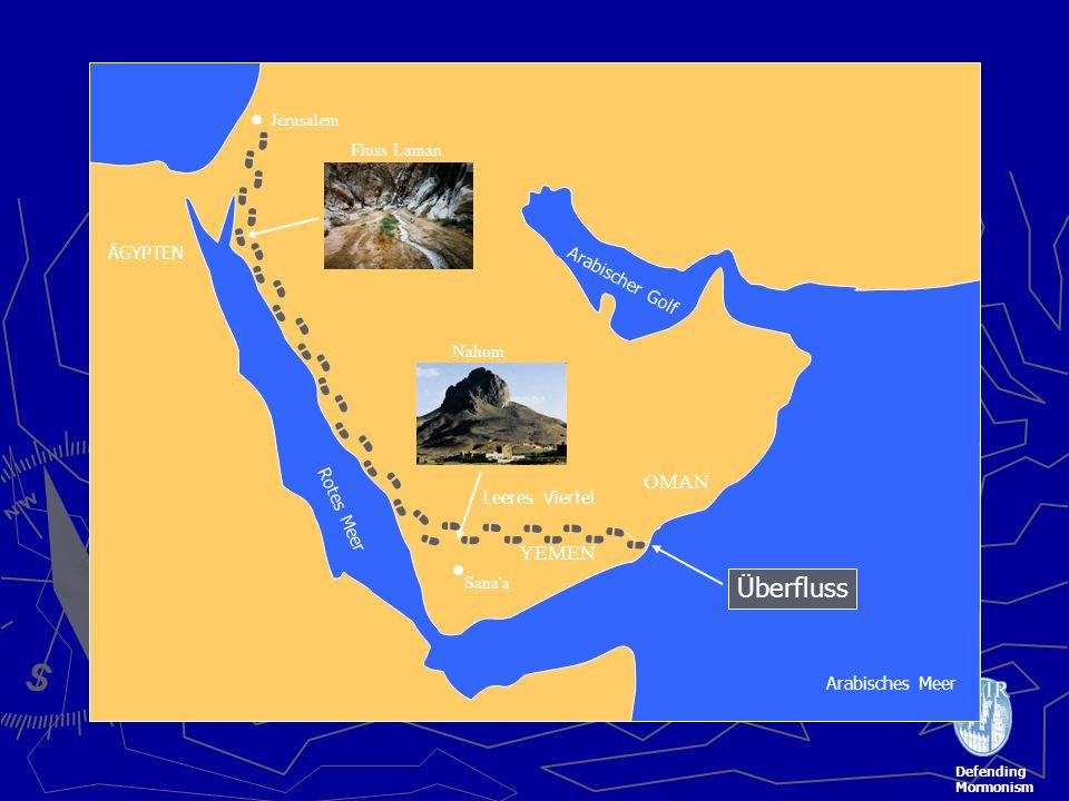 Defending Mormonism ÄGYPTEN OMAN YEMEN Leeres Viertel Jerusalem Sana a Rotes Meer Arabisches Meer Arabischer Golf Nahom Überfluss Fluss Laman