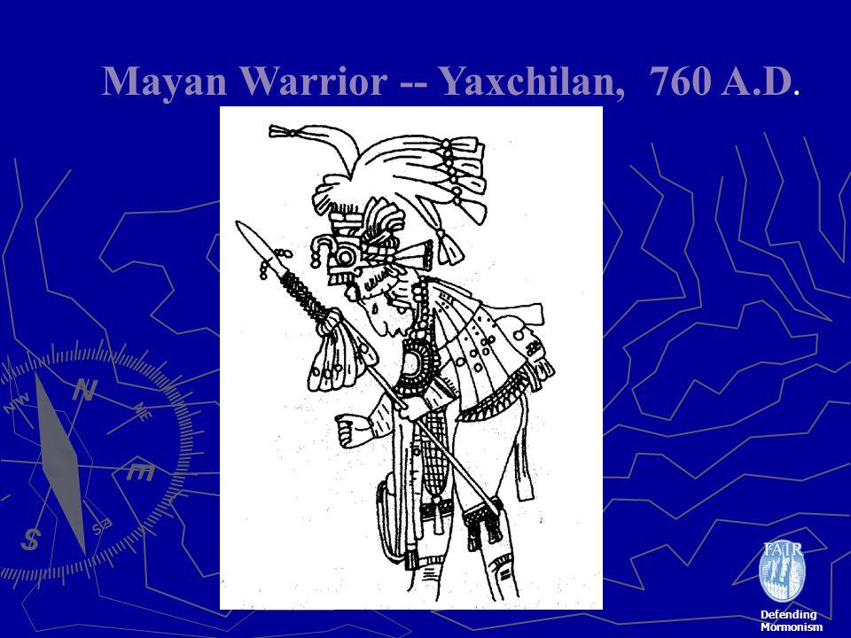 Defending Mormonism Mayan Warrior -- Yaxchilan, 760 A.D.