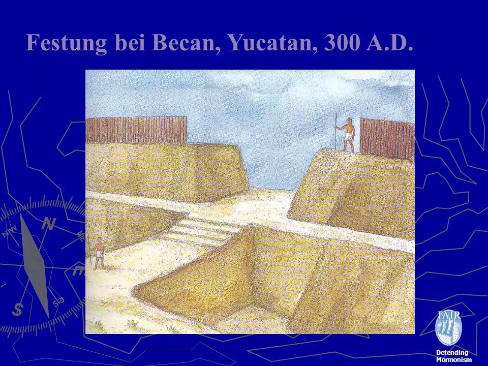 Defending Mormonism Festung bei Becan, Yucatan, 300 A.D.