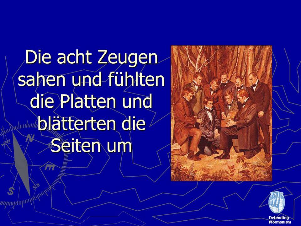Defending Mormonism Die acht Zeugen sahen und fühlten die Platten und blätterten die Seiten um