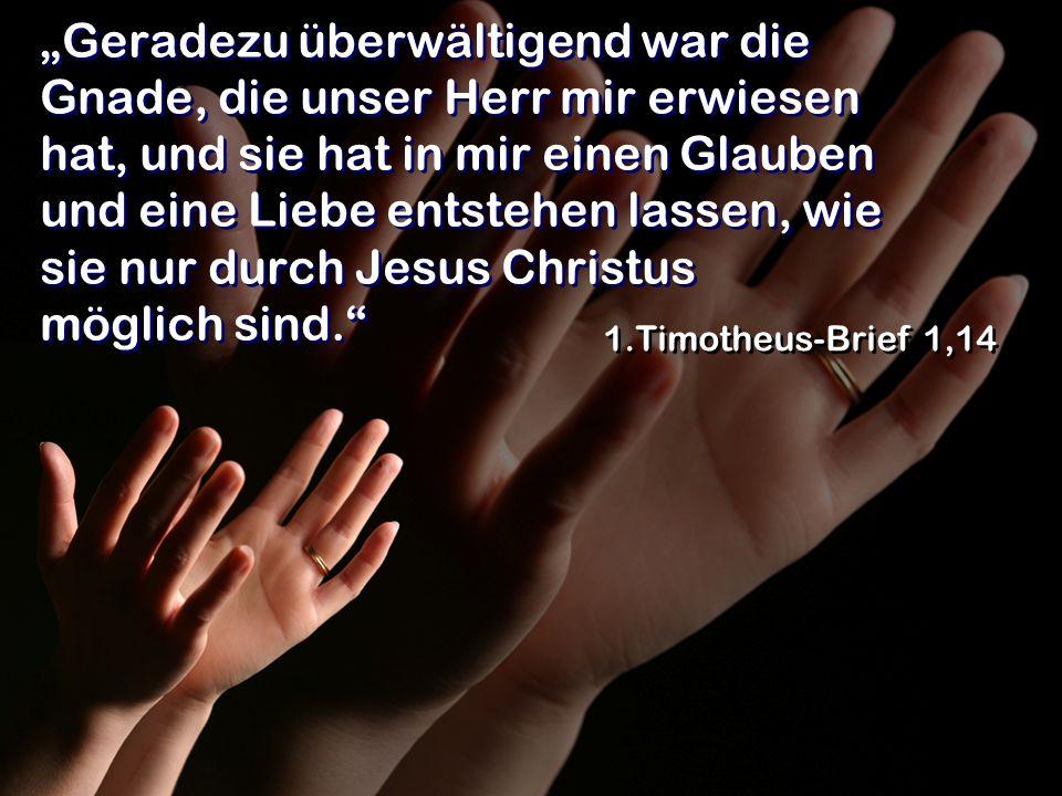 Geradezu überwältigend war die Gnade, die unser Herr mir erwiesen hat, und sie hat in mir einen Glauben und eine Liebe entstehen lassen, wie sie nur d